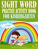 Sight Word Practice Activity Book: Learn, Trace & Practice The 44 Most Common High Frequency Words For kindergarten Kids, Learning To Write & Read Activity Book For Kids (English Edition)