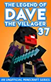 Dave the Villager 37: An Unofficial Minecraft Series (English Edition)